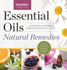 Essential Oils Natural Remedies: The Complete A-Z Reference of Essential Oils for Health and Healing Cover Image