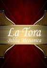 La Tora: Biblia Mesiánica Hebrea De Estudio traducida al español Cover Image