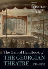 The Oxford Handbook of the Georgian Theatre, 1737-1832 Cover Image