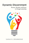 Dynamic Discernment: Reason, Emotion, and Power in Change Leadership Cover Image