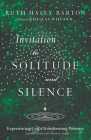 Invitation to Solitude and Silence: Experiencing God's Transforming Presence (Transforming Resources) Cover Image