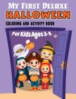My First Deluxe Halloween Coloring and Activity Book for Kids Ages 3-5: Over 50 Halloween Activities including, Mazes, Dot-to-Dots, Coloring Pages, Fi Cover Image