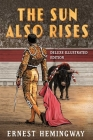 The Sun Also Rises: Deluxe Illustrated Edition Cover Image