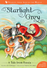 Starlight Grey: A Tale from Russia (Stories from Around the World) Cover Image