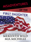Misadventures of the First Daughter Cover Image