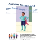 Curious Carter and the Real Super Heroes Cover Image