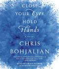 Close Your Eyes, Hold Hands: A Novel Cover Image