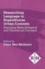 Researching Language in Superdiverse Urban Contexts: Exploring Methodological and Theoretical Concepts Cover Image