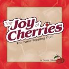 Joy of Cherries: The Taste Topping Fruit (Fruits & Favorites Cookbooks) Cover Image