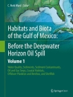 Habitats and Biota of the Gulf of Mexico: Before the Deepwater Horizon Oil Spill: Volume 1: Water Quality, Sediments, Sediment Contaminants, Oil and G Cover Image