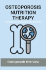 Osteoporosis Nutrition Therapy: Osteoporosis Overview: Osteoporosis Nutrition Handout Cover Image