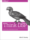 Think DSP: Digital Signal Processing in Python Cover Image