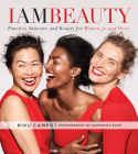 I Am Beauty: Timeless Skincare and Beauty for Women 40 and Over Cover Image