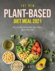 The New Plant Based Diet Meal 2021: Delicious vegan recipes for a healthy life Cover Image