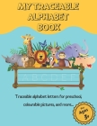 My Traceable Alphabet Book: Traceable alphabet letters for preschool, colourable pictures, and more... For Ages 3+ (Activity Books #2) Cover Image