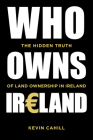 Who Owns Ireland: The Hidden Truth of Land Ownership in Ireland Cover Image