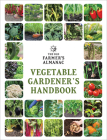 The Old Farmer's Almanac Vegetable Gardener's Handbook Cover Image