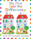 My First Spot the Difference: Over 50 Fantastic Puzzles (My First Activity Books) Cover Image