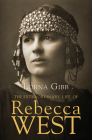 The Extraordinary Life of Rebecca West: A Biography Cover Image