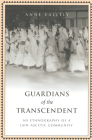 Guardians of the Transcendent: An Ethnography of a Jjain Ascetic Community (Anthropological Horizons) Cover Image