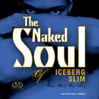 The Naked Soul of Iceberg Slim Cover Image