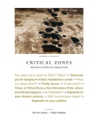 Critical Zones: The Science and Politics of Landing on Earth Cover Image