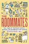 The Roommates: True Tales of Friendship, Rivalry, Romance, and Disturbingly Close Quarters (Picador True Tales) Cover Image