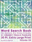 Word Search Book For Seniors: Pro Vision Friendly, 51 Cranky Trails Puzzles, 30 Pt. Extra Large Print, Vol. 44 Cover Image