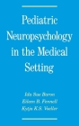 Pediatric Neuropsychology in the Medical Setting Cover Image