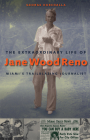 The Extraordinary Life of Jane Wood Reno: Miami's Trailblazing Journalist Cover Image