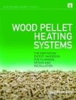 Wood Pellet Heating Systems: The Earthscan Expert Handbook on Planning, Design and Installation Cover Image
