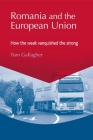 Romania and the European Union: How the Weak Vanquished the Strong Cover Image