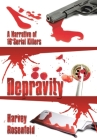 Depravity: A Narrative of 16 Serial Killers Cover Image
