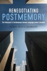 Renegotiating Postmemory: The Holocaust in Contemporary German-Language Jewish Literature (Dialogue and Disjunction: Studies in Jewish German Literatur) Cover Image