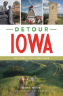 Detour Iowa: Historic Destinations Cover Image
