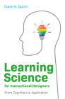 Learning Science for Instructional Designers: From Cognition to Application Cover Image
