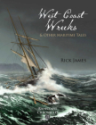Raincoast Chronicles 21: West Coast Wrecks and Other Maritime Tales Cover Image