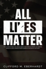 All Lies Matter: Why Everything You Know About Racism In America Is Wrong. Insights And Wisdom From America's #1 Black Activist. Cover Image