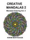 Creative Mandalas 2: Mandala Coloring Cover Image