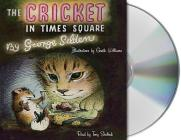 The Cricket in Times Square (Chester Cricket and His Friends #1) Cover Image