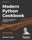 Modern Python Cookbook - Second Edition: 133 recipes to develop flawless and expressive programs in Python 3.8 Cover Image