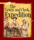 The Lewis and Clark Expedition (A True Book: Westward Expansion) Cover Image