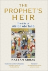The Prophet's Heir: The Life of Ali Ibn Abi Talib Cover Image