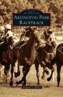Arlington Park Racetrack Cover Image