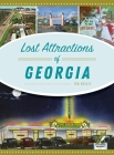 Lost Attractions of Georgia Cover Image