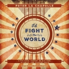 I'd Fight the World Lib/E: A Political History of Old-Time, Hillbilly, and Country Music Cover Image