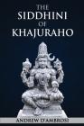 The Siddhini of Khajuraho Cover Image