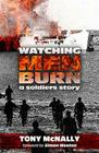 Watching Men Burn: A Soldier's Story Cover Image