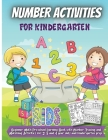 Number Activities For Kindergarten: For Kindergarten and Preschool Kids Learning The Numbers And Basic Math. Tracing Practice Book Cover Image