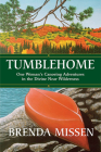 Tumblehome: One Woman's Canoeing Adventures in the Divine Near-Wilderness Cover Image